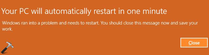Fix Your PC Will Automatically Restart In One Minute